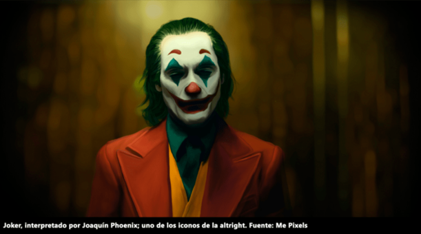 "Alt-right y la contracultura: de ""Joker"" a ""Matrix"""